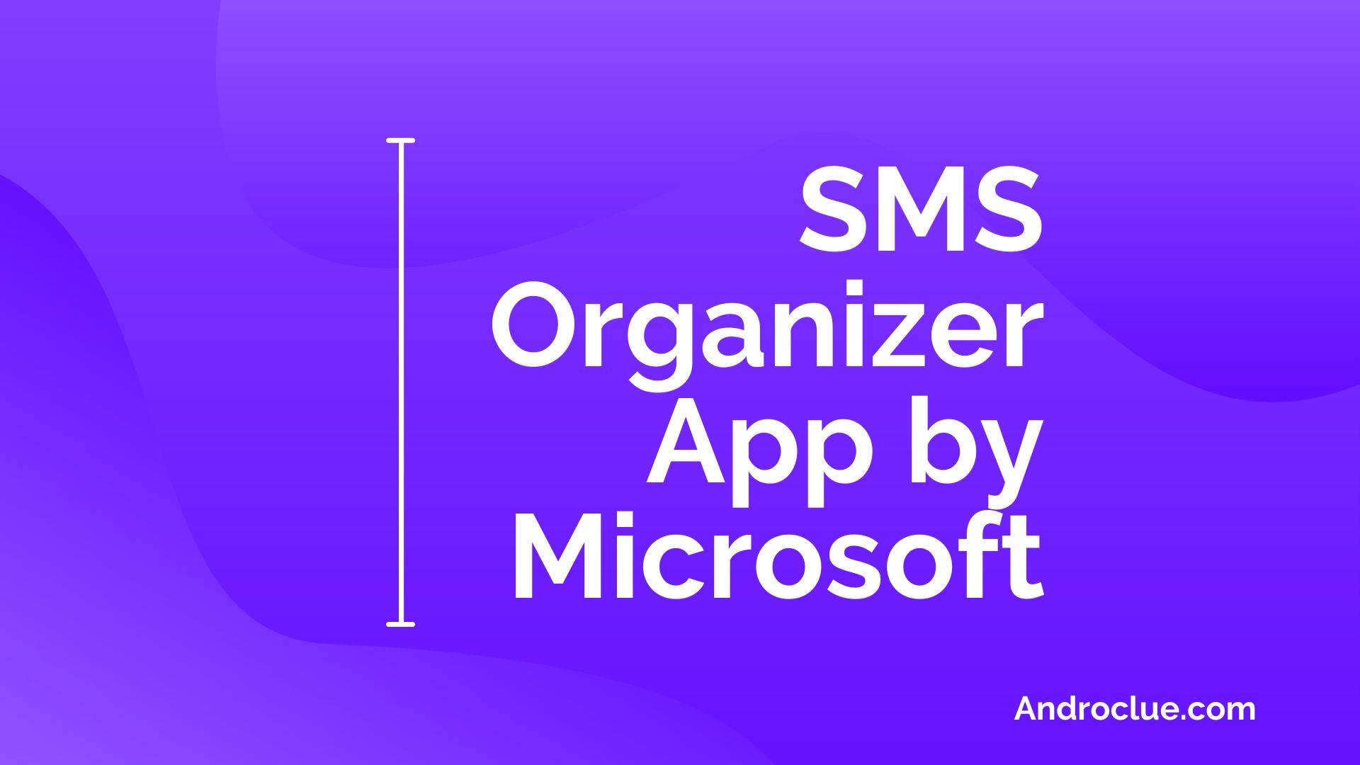 Aplicativo Organizador de SMS da Microsoft: faça o download da versão e revisão mais recentes