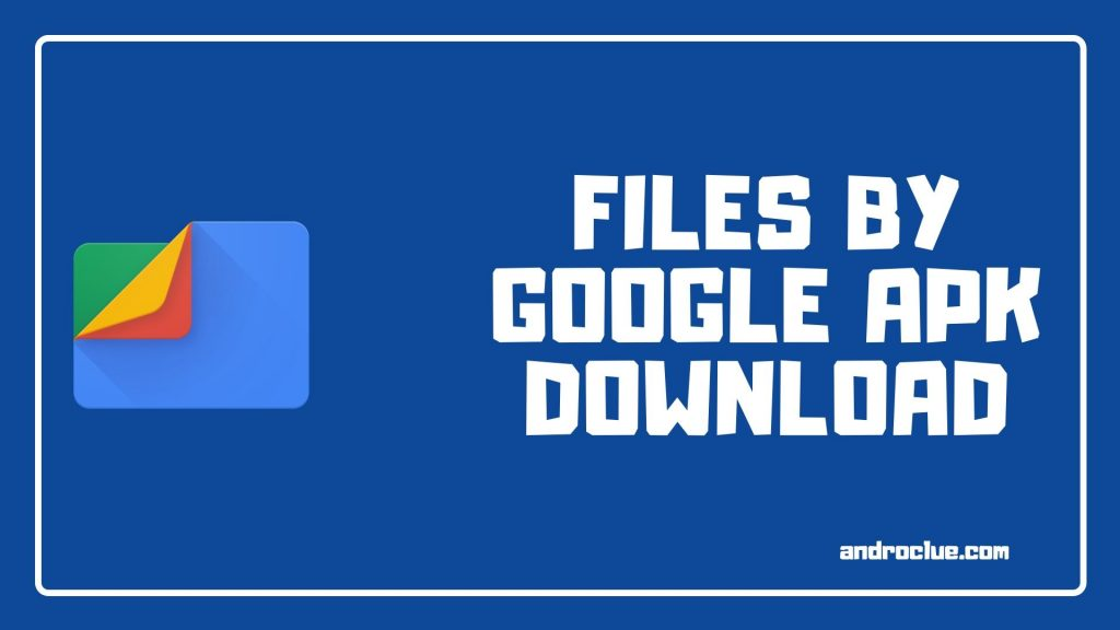 Files by Google Apk Baixar