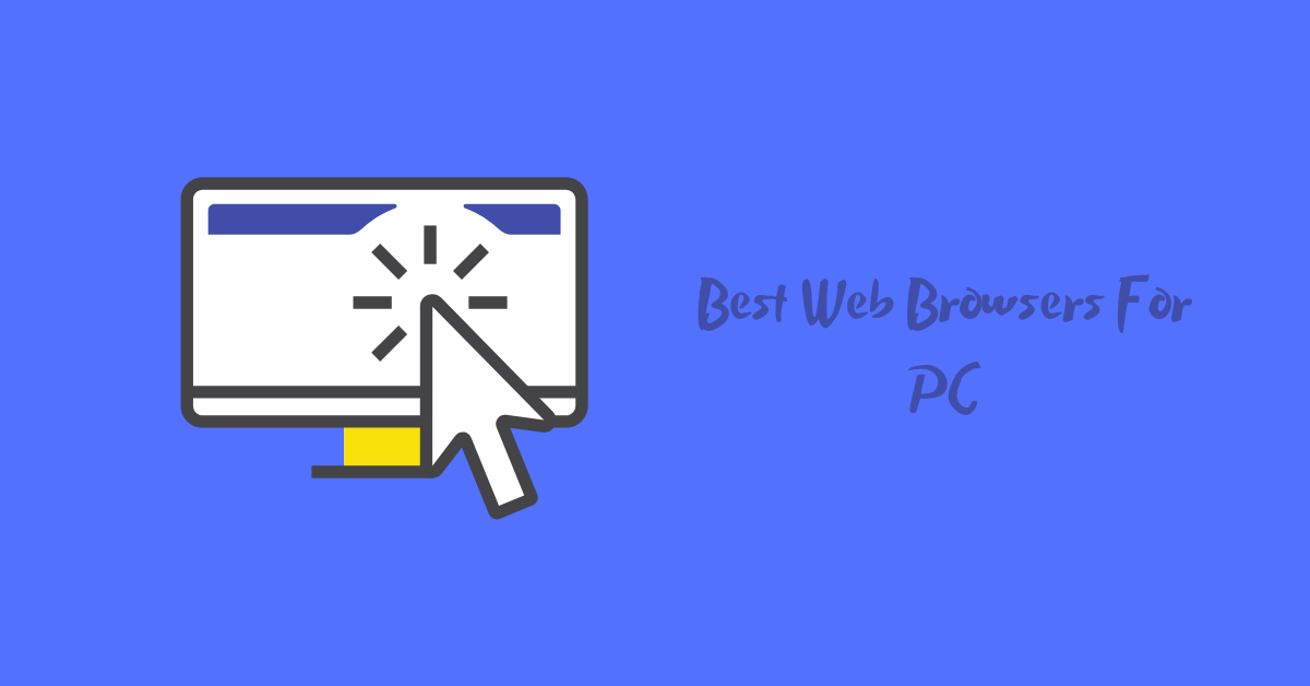 Best Web Browsers For PC